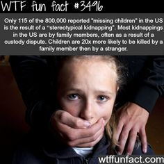 They're also more likely to be abused by family than by a stranger