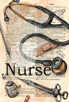 PRINT:  Nurse Mixed Media Drawing on Distressed, Dictionary Page would love something like this framed