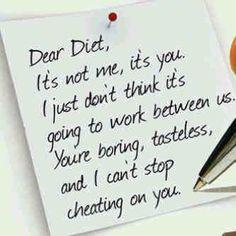 Dear diet,