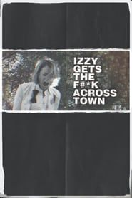 [LEAKED!!]Watch Izzy Gets the F*ck Across Town Full⋄Movie Online Free | Download Izzy Gets the F*ck Across Town Full Movie free HD | stream Izzy Gets the F*ck Across Town HD Online Movie Free | Download free English Izzy Gets the F*ck Across Town Movie