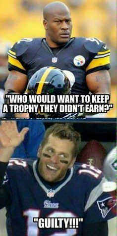 "Tom Cheater Brady yes, but big ""talk"" from a traitor who only went to the enemy cuz he thought'd they cheat again. Steelers Meme, Funny Football Memes, Funny Sports Memes, Nfl Memes, Steelers Football, Funny Nfl, Steelers Stuff, Denver Broncos, Football Players"