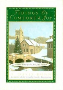 READ this book / Get a glimpse of how God works through those who seek to do His will.  Tidings of Comfort and Joy - T. Davis Bunn
