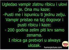 Always ... #always #vampir #zlatnaribica #alwaysuložak #humor #šala #vicevi #smiješneslike Smiješne slike i vicevi na humorpicture.com - http://humorpicture.com/always-always-vampir-zlatnaribica-alwaysulozak-humor-sala-vicevi-smijesneslike-smijesne-slike-i-vicevi-na-humorpicture-com/