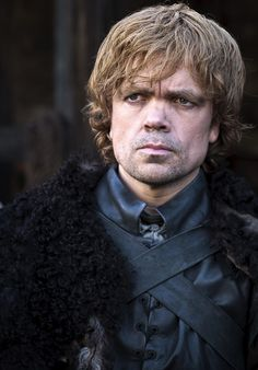 Tyrion Lannister [Peter Dinklage] when he is with the Night's Watch.