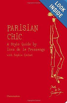 Parisian Chic: A Style Guide by Ines de la Fressange: Ines de la Fressange, Sophie Gachet: 9782080200730: Amazon.com: Books