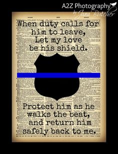 The perfect gift for any police officer, wife or mom!  Would be a great addition to any decor or mancave When duty calls for him to leave, let my love be hos shield. Protect him as he walks the beat, and return him safely back to me. #thinblueline #police #policelivesmatter https://www.etsy.com/listing/465727619/police-officer-gift-when-duty-calls