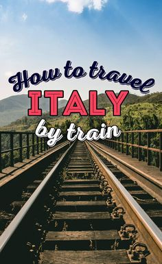 Interrail & Eurail in Italy   How to Travel Italy by Train - A First-Timer's Guide incl. Things to do and Places to stay   via @Just1WayTicket