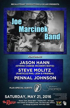 Recalcitrant Productions and WIJAM Presents JOE MARCINEK BAND  with IFDAKAR, Stereo Frontier  Saturday, May 21, 2016 at 8pm  (doors scheduled to open at 7pm)  The Rave/Eagles Club - Milwaukee WI  All Ages to enter / 21+ to drink