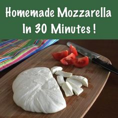 Recipe For Homemade Mozzarella Cheese In 30 MInutes...http://homestead-and-survival.com/recipe-for-homemade-mozzarella-cheese-in-30-minutes/
