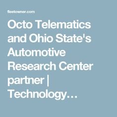 Octo Telematics and Ohio State's Automotive Research Center partner | Technology…