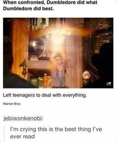 When confronted, Dumbledore did what Dumbledore did best. Left teenagers to deal with everything.
