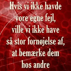 Sagt om at pege fingre af andre Great Quotes, Neon Signs, Silhouette, Restaurant, Thoughts, Sayings, Red, Hama, Twist Restaurant