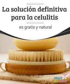 La solución definitiva para la celulitis es gratis y natural Dietas, cremas…