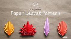 DIY : Paper Leaves Pattern. You can easily make Paper Leaves Pattern like that. Check out this video for step by step instruction. DIY : Paper Leaves Pattern Steps : Leaf Pattern : 1 1) Take a rectangular sheet of ... cms. 2) Fold in to half horizontally
