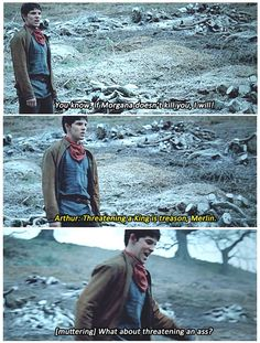 I love how Merlin is the only one who can treat Arthur like a normal person and get away with it.