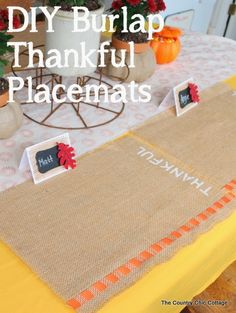 "DIY Burlap Thankful Place Mats -- the perfect place mats to make for your Thanksgiving feast.  Super simple to make and you can use the word ""thankful"" or the word of your choice."