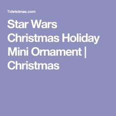 Star Wars Christmas Holiday Mini Ornament | Christmas