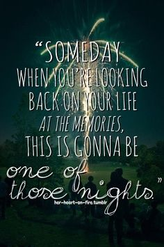 Tim McGraw. Someday when you are looking back at your life on the memories, this is gonna be one of those nights