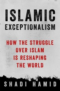 """Islamic Exceptionalism, by Shadi Hamid (320.557 Ham): From the founding of Islam in the seventh century, there had always been a dominant Muslim empire, or """"caliphate."""" But in 1924, the Ottoman Caliphate was formally abolished. Since then, there has been an ongoing struggle to establish a legitimate political order in the Middle East..."""