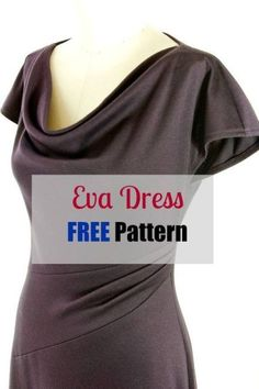 This post may contain affiliate links. The Eva dress pattern is for a classy and elegant piece with a beautiful cowl neck. This pattern is available in US sizes 6 (European sizes I found the Eva Dress Pattern in the website … Read Sewing Patterns Free, Free Sewing, Clothing Patterns, Dress Patterns, Free Pattern, Dress Pattern Free, Shirt Patterns, Pattern Sewing, Coat Patterns