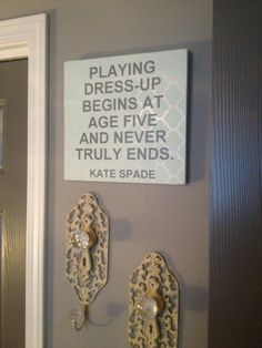 "Playing Dress-Up Begins At Age Five And Never Truly Ends Kate Spade 12"" x 12"" Wooden Sign - MADE TO ORDER"