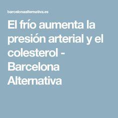 El frío aumenta la presión arterial y el colesterol - Barcelona Alternativa