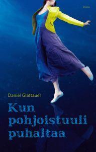 Daniel Glattauer: Kun pohjoistuuli puhaltaa