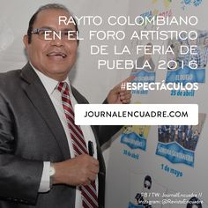 Revista Encuadre » Rayito Colombiano en el foro artístico de la Feria de Puebla 2016