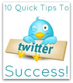 Ten quick {and easy} tips to Twitter success.