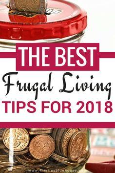 The best frugal living tips for 2018 #frugal #frugalliving #debtfree #simpleliving #frugality #frugallivingtips #moneysavingtips