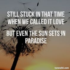 Maroon 5: Payphone - 'Still stuck in that time when we called it love. But even the sun sets in paradise.'