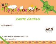 CARTE CADEAU TOUTENBOISETCIE 20€