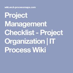 Project Management Checklist - Project Organization | IT Process Wiki