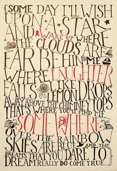 Somewhere Over the Rainbow. I think I might steal this idea and have the words painted in a banner around my daughter's room! They love Wizard of Oz The Words, Over The Rainbow, Now Quotes, Star Quotes, Somewhere Over, Make Me Happy, Beautiful Words, Beautiful Lyrics, Pretty Lyrics