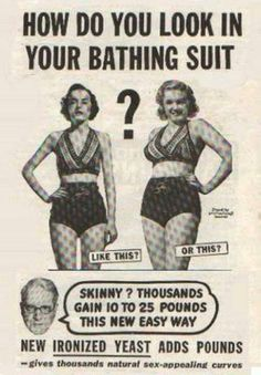 Back in the day people wanted to look curvy! it was considered unattractive to be toothpick thin, so remember that the next time you feel self conscious about your weight! you are beautiful the way you are!