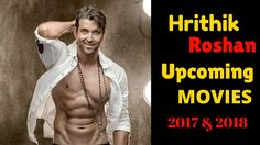 06 Hrithik Roshan Upcoming Confirmed Movies List 2018 and 2019   Krrish ...