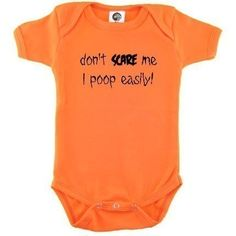 Don't scare me, I poop easily - funny Halloween baby onesie, organic cotton. $15.00, via Etsy.