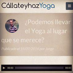 Hablamos de como se ve el Yoga en el mundo actual. https://callateyhazyoga.com/blog/podemos-llevar-el-yoga-al-lugar-que-se-merece/