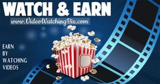 WATCH AND EARN !