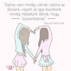 Idézet a Szex és New York c. filmsorozatból az igaz barátságról. A kép forrása: Vous