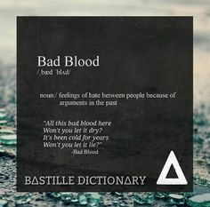 Bad blood // bastille dictionary - instagram: @bas_tee_yuh - #bastilledictionary