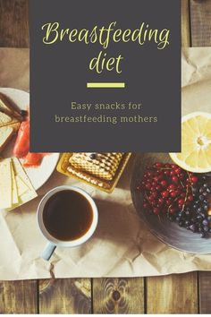 Breastfeeding Diet: Easy Snack Ideas For Breastfeeding Mothers-Easy Mommy Life