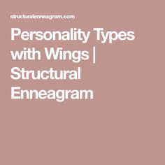Personality Types with Wings | Structural Enneagram