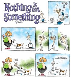 Nothing is Not Something on Gocomics.com
