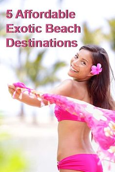5 Affordable Exotic Beach Destinations