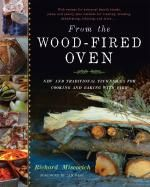 [Kindle] From the Wood-Fired Oven, New and Traditional Techniques for Cooking and Baking with Fire, Author : Richard Miscovich and Daniel Wing Vigan, Wood Fired Oven, Wood Fired Pizza, Wood Oven, Beyond Bread, Oven Design, Outdoor Oven, Outdoor Cooking, Types Of Bread