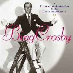 Centennial Anthology of Decca Recordings Crosby, Bing http://www.amazon.com/dp/B00008RV07/ref=cm_sw_r_pi_dp_IfkQub1RXX02E