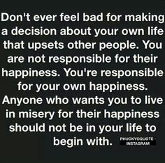 Anyone who wants another to live in misery for their own happiness is a selfish, judgemental, intolerant ASSHOLE - no one has the right to determine the happiness of another.