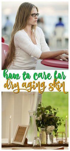 Ways To Care For Your Skin as You Age via @ellenblogs