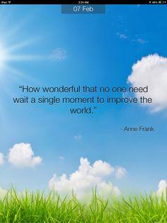How wonderful ... ~ Anne Frank
